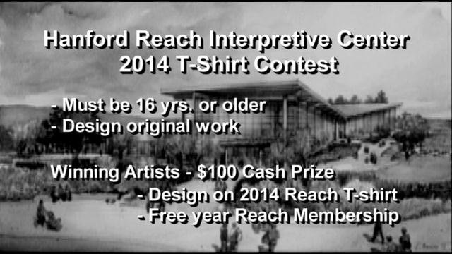 The Hanford REACH Interpretive Center is looking for a design that captures the essence of the center to put on their 2014 t-shirt.