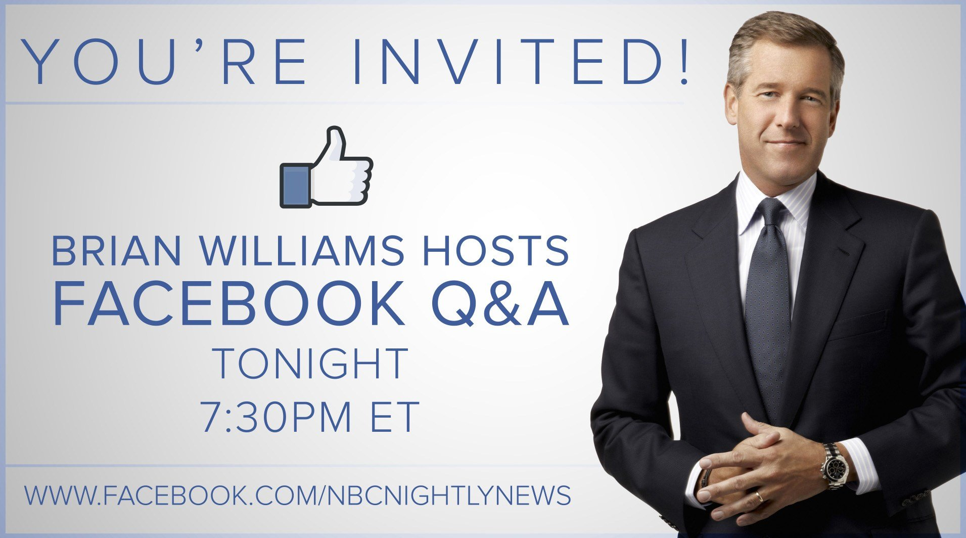 Facebook Q&A session with Brian Williams at 4:30 pst