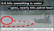 U-6 nearly hits patrol boat after hitting something in the water, Madison 2006